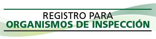 ORGANISMOS DE INSPECCION E INSPECTORES CERTIFICADOS